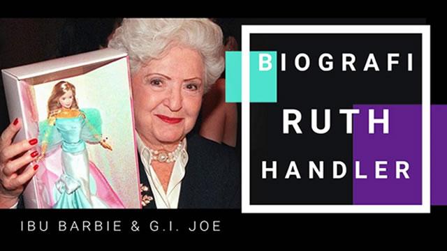 Ruth Handler – Pendiri Mattel Inc. (Barbie, GI Joe, Hot Wheels)
